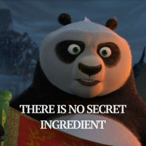Kung Fu Panda quote - There is No Secret Ingredient