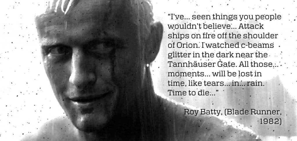 Roy Batty Quote